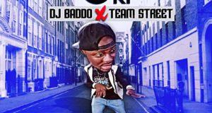 Dj Baddo - Ori ft Team Street [AuDio]