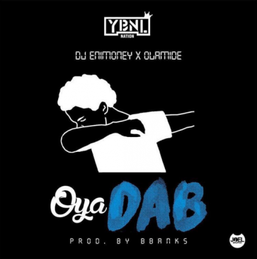 Dj Enimoney - Oya Dab ft Olamide [AuDio]