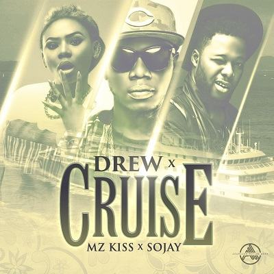 Drew, Sojay & Mz Kiss - Cruise [AuDio]