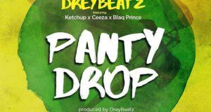 Drey Beatz - Panty Drop ft Ketchup, Ceeza & Blaq Prince [ViDeo]