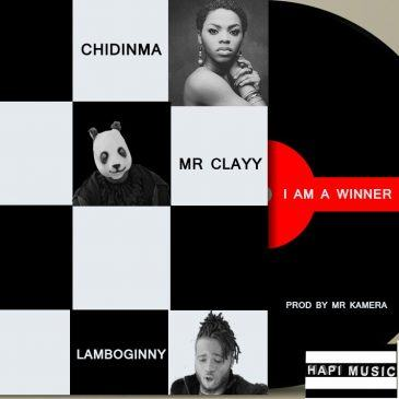 Lamboginny & Mr Clayy - I Am A Winner ft Chidinma [AuDio]