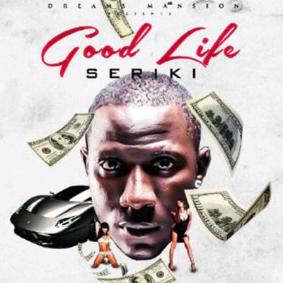 Seriki - Goodlife