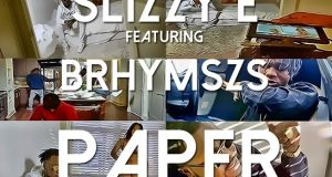Slizzy E - Paper ft B Rhymszs [ViDeo]