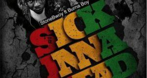 StoneBwoy - Sick Inna Head ft Burna Boy [AuDio]