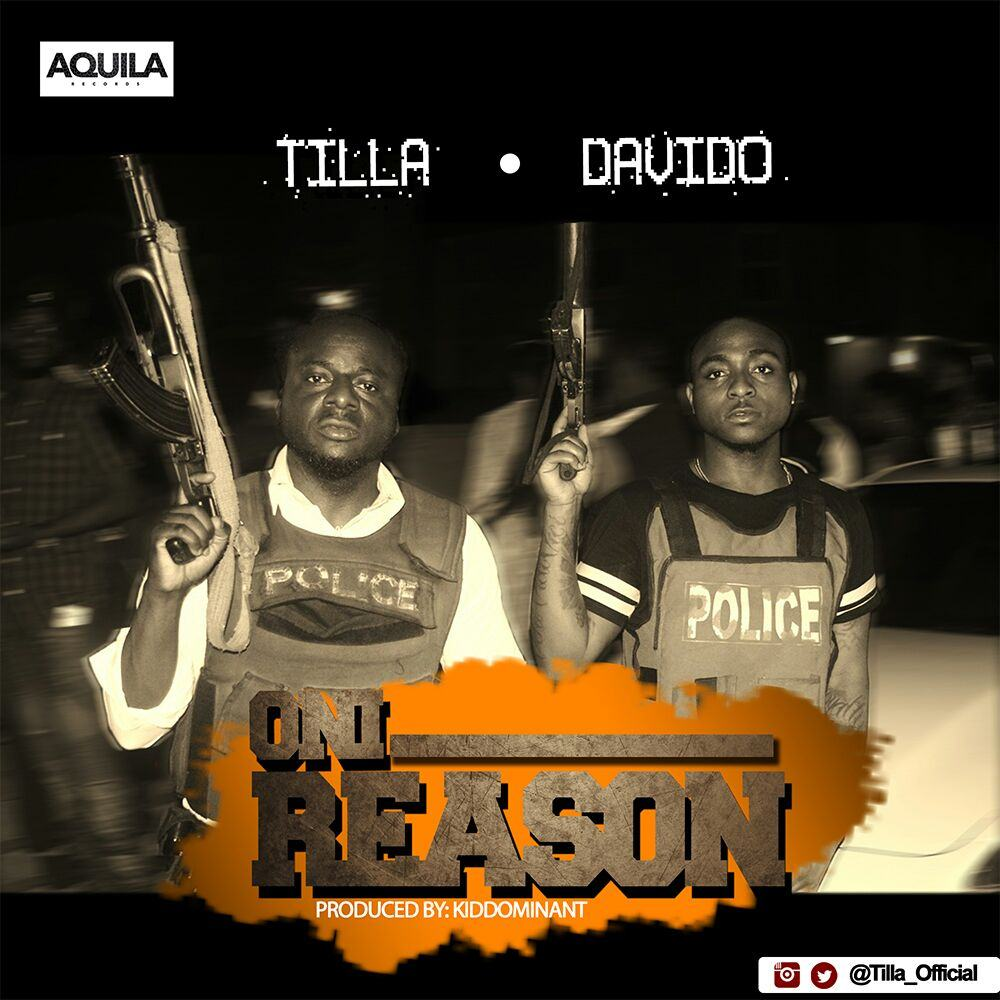 Tilla - Oni Reason ft Davido [AuDio]