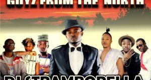 Dj Stramborella - Guyz from The North ft Charass, Sani Danja, ClassiQ, Bardon D, Bondo & Da Beat [AuDio]