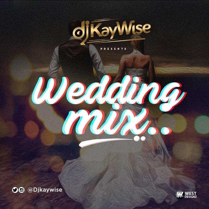 Dj kaywise - Wedding Mix [MixTape]