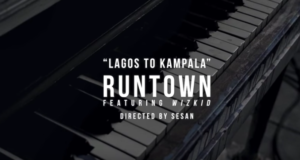 Runtown - Lagos to Kampala ft Wizkid [ViDeo]