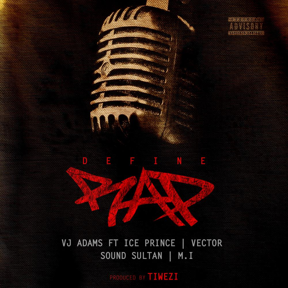 Vj Adams - Define Rap ft MI Abaga, Ice Prince, Vector & Sound Sultan [AuDio]