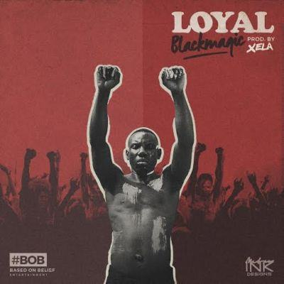 Blackmagic - Loyal [AuDio]