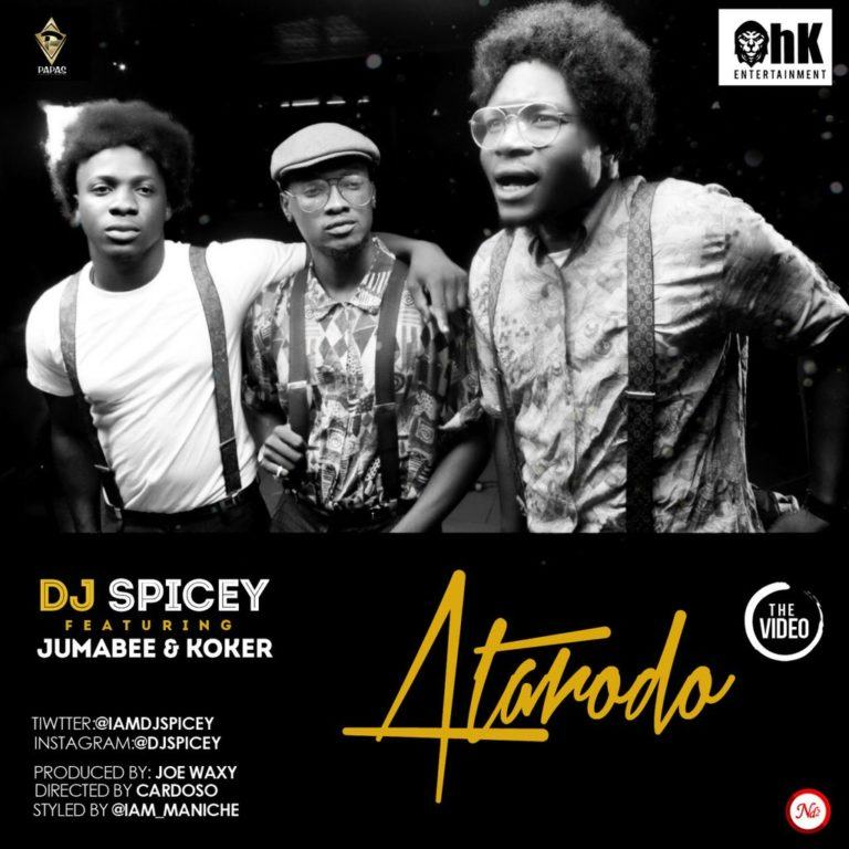 DJ Spicey - Atarodo ft Jumabee & Koker [ViDeo]