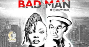DJ Switch - Bad Man ft Patoranking