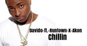 Davido - Chillin ft Akon & Runtown [AuDio]