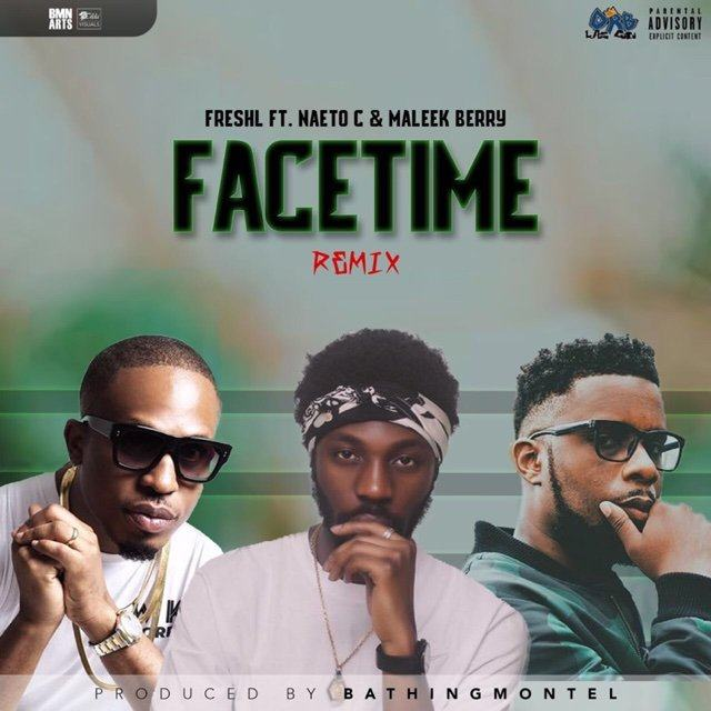 Fresh L - Facetime (Remix) ft Naeto C & Maleek Berry [AuDio]