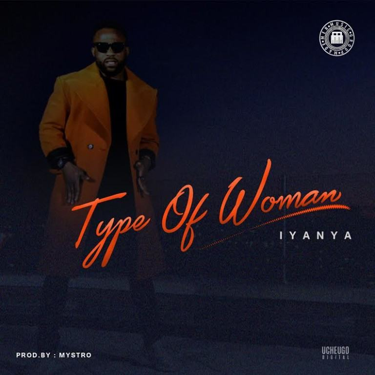 Iyanya - Type of Woman [AuDio]