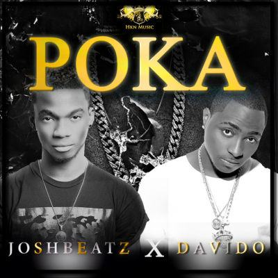 JoshBeatz - Poka ft Davido [AuDio]