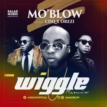 Moblow - Wiggle (Remix) ft Orezi & CDQ [AuDio]