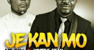 Mr Raw - Je Kan Mo ft Oritsefemi [ViDeo]