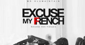 Olu Maintain - Excuse My French (Excusez mon Français) [AuDio]