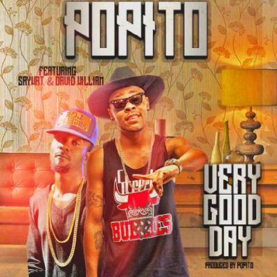Popito - Very Good Day ft Dwill & SayWat [AuDio + ViDeo]