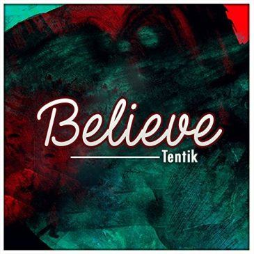 TenTik - Believe [AuDio + ViDeo]