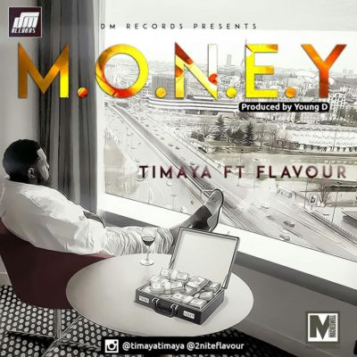 Timaya - Money ft Flavour