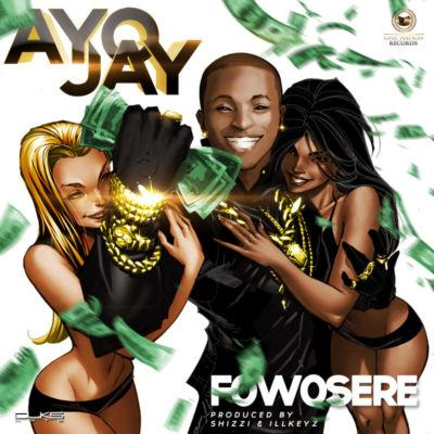 Ayo Jay - Fowosere [AuDio]