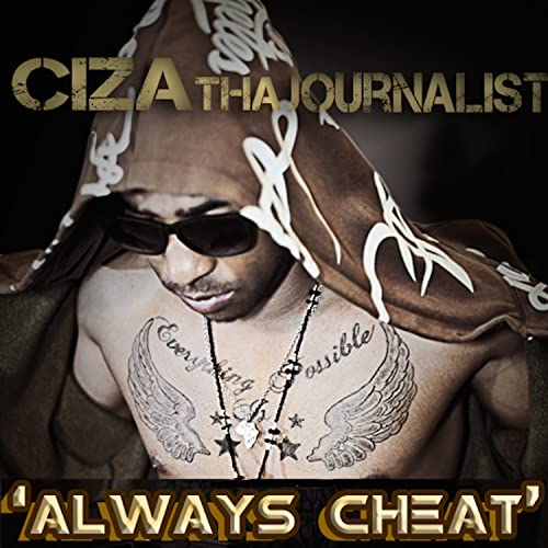 Ciza Tha Journalist - Always Cheat