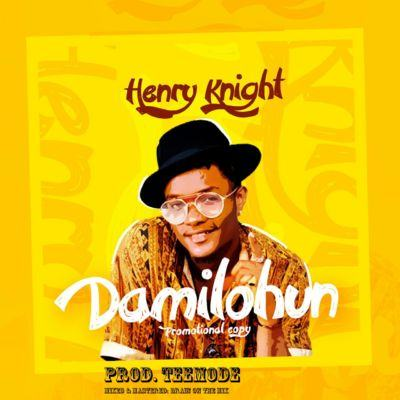 Henry Knight - Damilohun [AuDio]