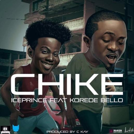 Ice Prince - Chike ft Korede Bello [AuDio]