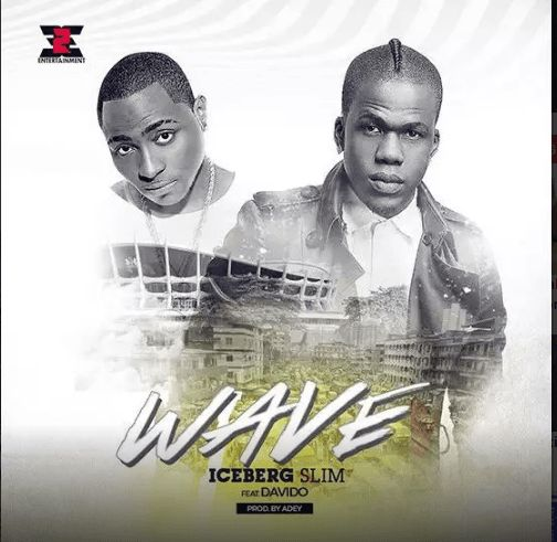 IceBerg Slim - Wave ft Davido [AuDio]