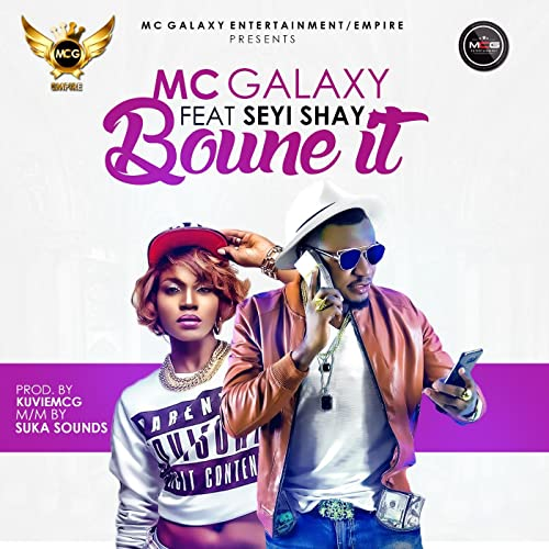 Mc Galaxy - Bounce It ft Seyi Shay