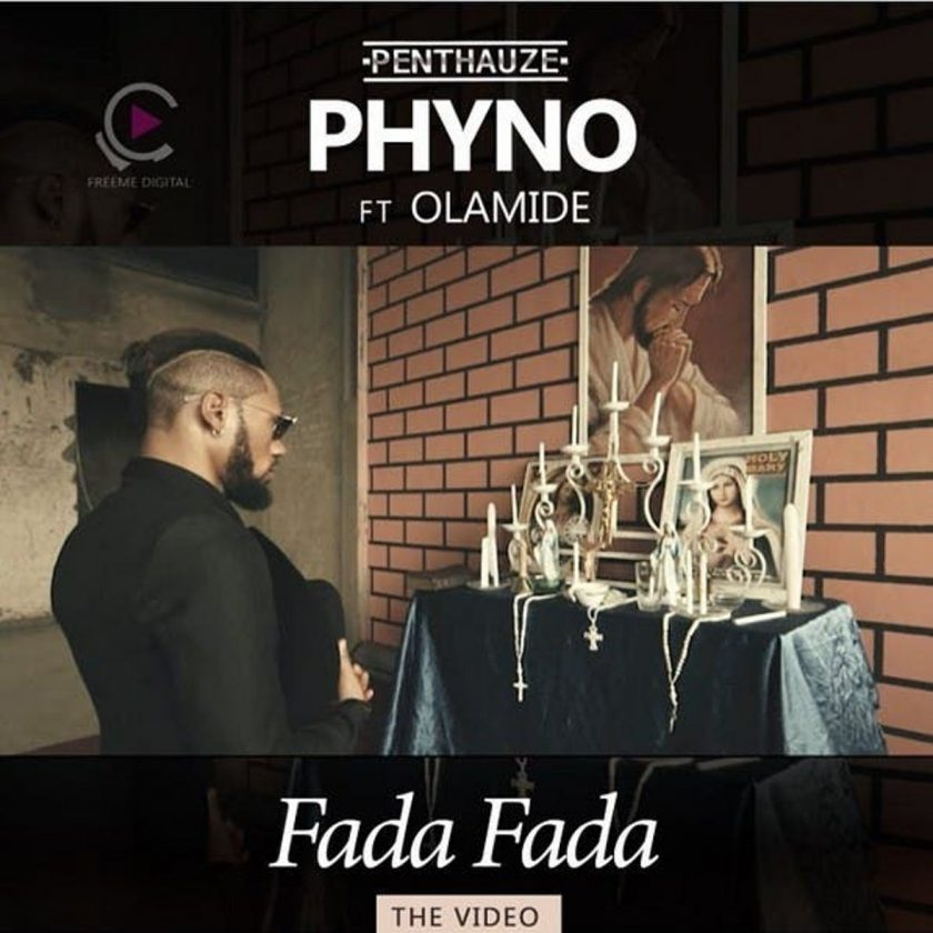 Phyno - Fada Fada ft Olamide [VIDeo]