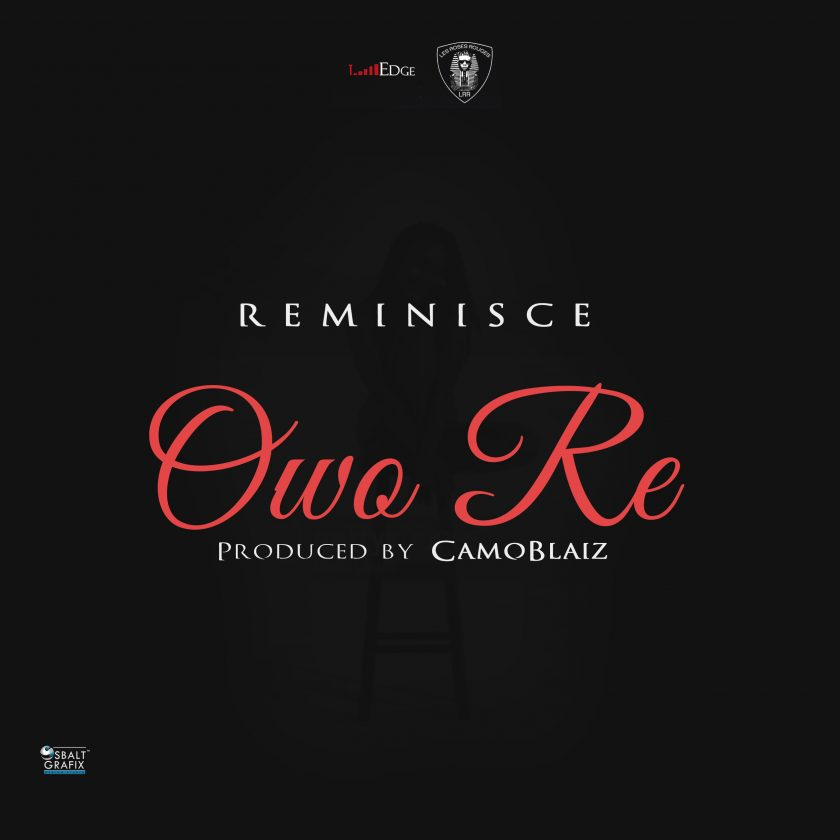 Reminisce - Owo Re