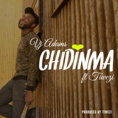 VJ Adams - Chidinma ft Tiwezi [AuDio]