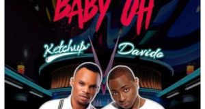 Ketchup - Baby Oh ft Davido [AuDio]