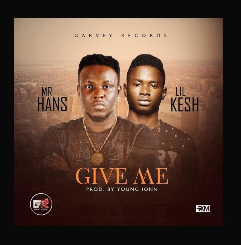 Mr Hans - Give Me ft Lil Kesh