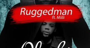 Ruggedman - Oloshi ft Milli [AuDio]