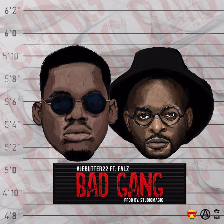 Ajebutter22 - Bad Gang ft Falz & Kanmi