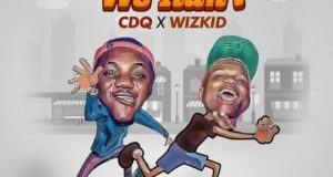 CDQ - Make We Run? ft Wizkid [AuDio]