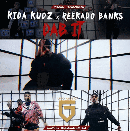 Kida Kudz - Dab It ft Reekado Banks [ViDeo]