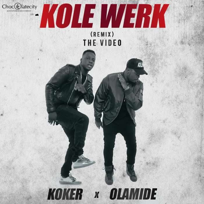 Koker - Kolewerk (Remix) ft Olamide [ViDeo]