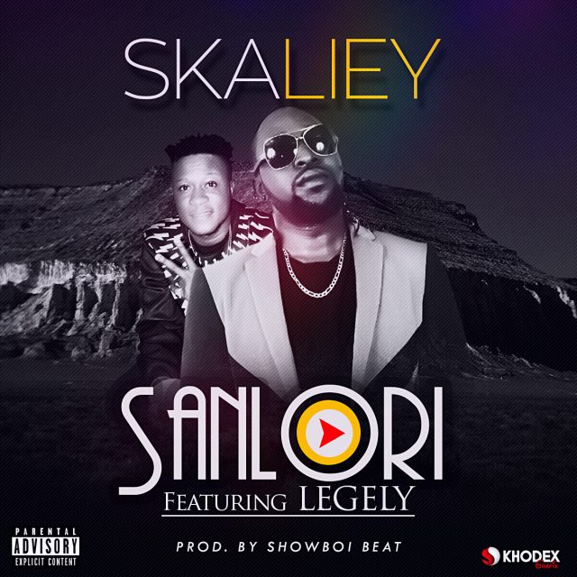 Skaliey - Sanlori ft Legely