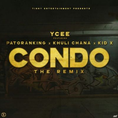 YCee - Condo (Remix) ft Patoranking, Khuli Chana & Kid X