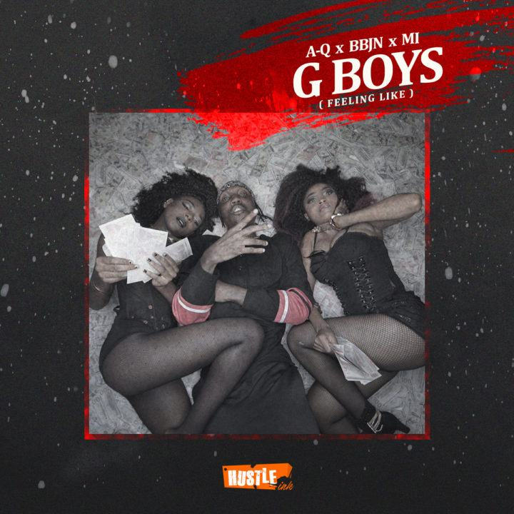 A-Q - G Boys (Feeling Like) ft M.I Abaga & BBJN [ViDeo]