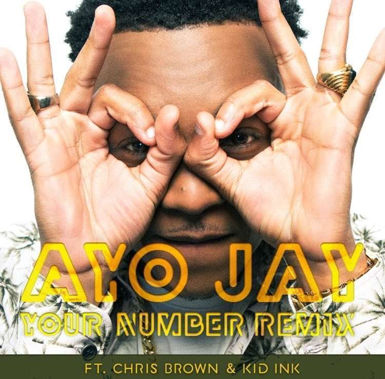 Ayo Jay - Your Number (Remix) ft Chris Brown & Kid Ink [AuDio]