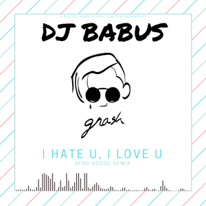 DJ Babus - I Hate U, I Love U (Afro House Remix)