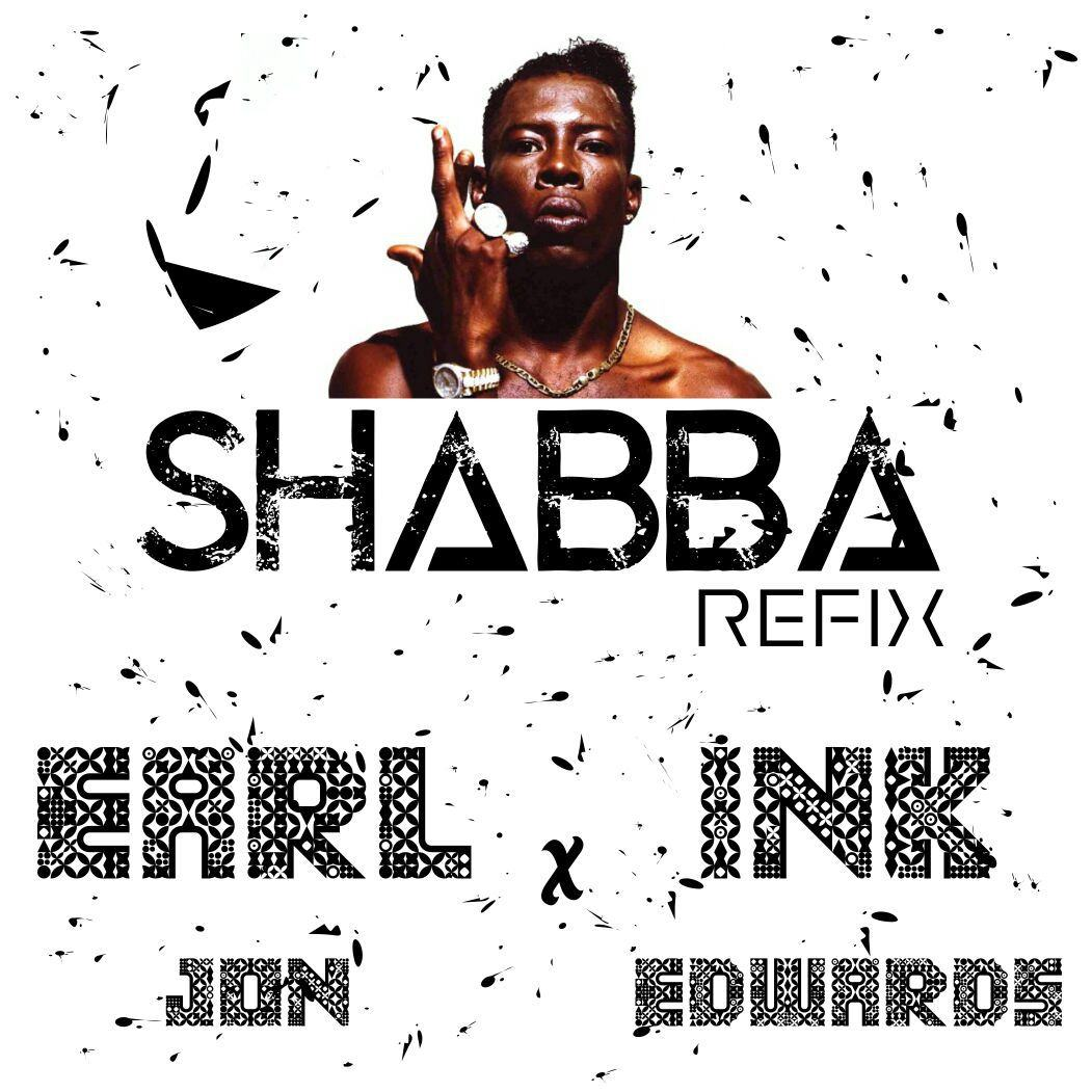 Earl Jon & INK Edwards - Shabba (Refix) [AuDio]