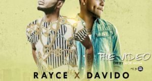 Rayce - Wetin Dey (Remix) ft Davido [ViDeo]