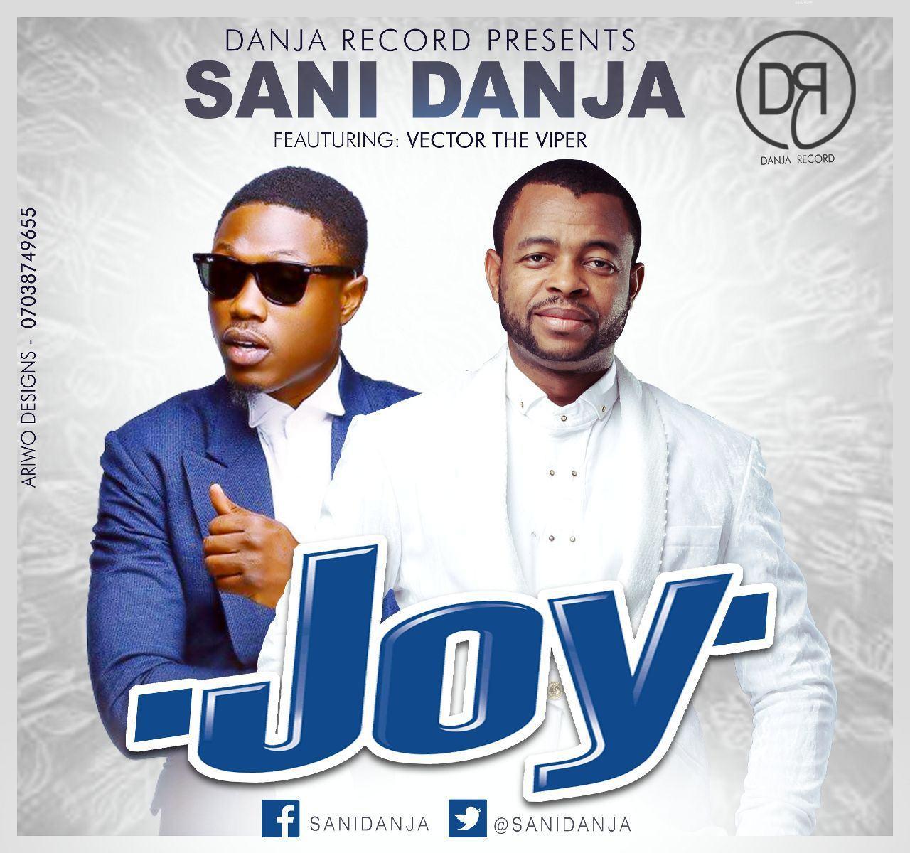 Sani Danja - Joy ft Vector [AuDio]